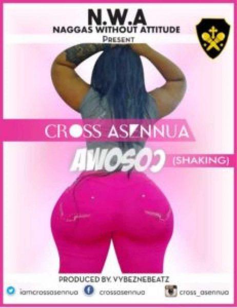 Cross Asennua - Awosoo (Shaking) (GhanaNdwom.net)