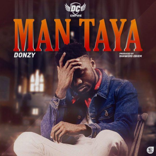Donzy - Man Taya (Prod by Shawers Ebiem)