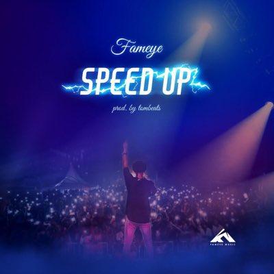 Fameye - Speed Up (Prod. by TomBeatz)