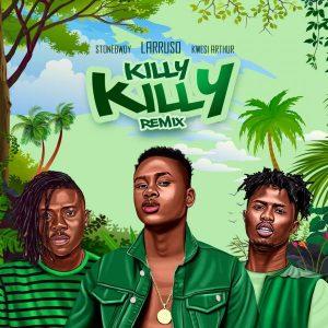 Larruso - Killy Killy (Remix) (feat. Stonebwoy x Kwesi Arthur)