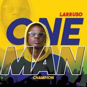 Larruso - One Man