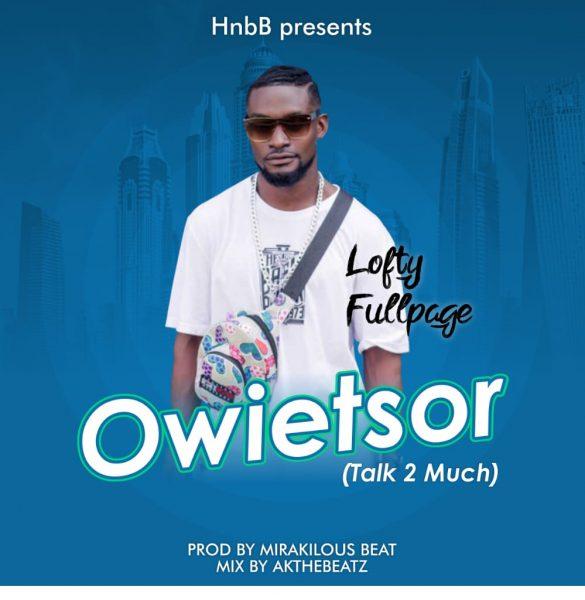 Lofty - Owietsor (Talk Too Much)