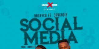 Nautyca - Social Media (feat Sarkodie) (Prod by Foxbeatz)