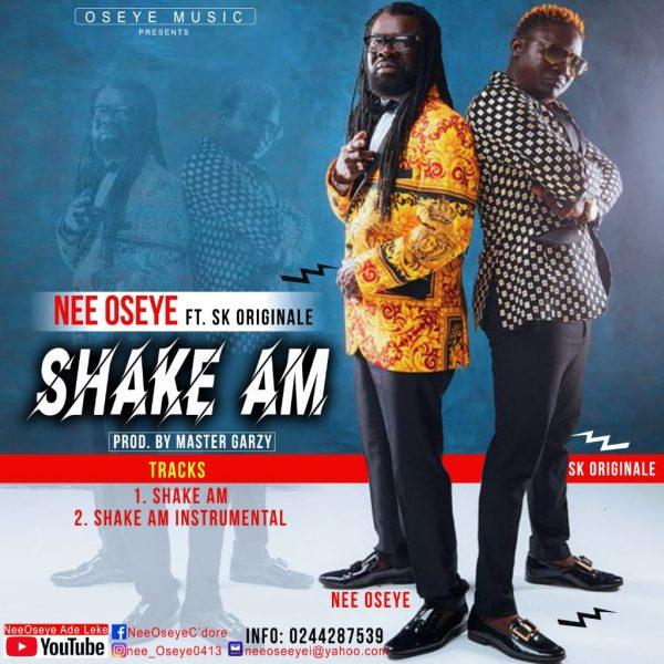 Nene Oseye - Shake Am (feat SK Originale) (GhanaNdwom.net)
