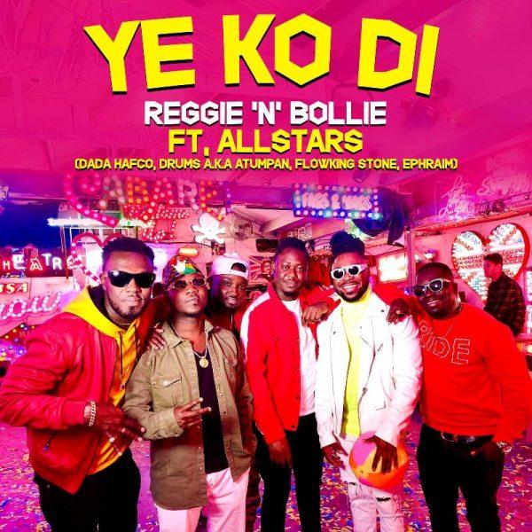 Reggie N Bollie - Ye Ko Di (Feat. GH All Stars) (Prod. by Ephraim)