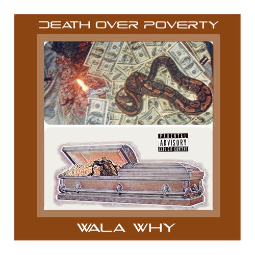 Wala Why - Death Over Poverty