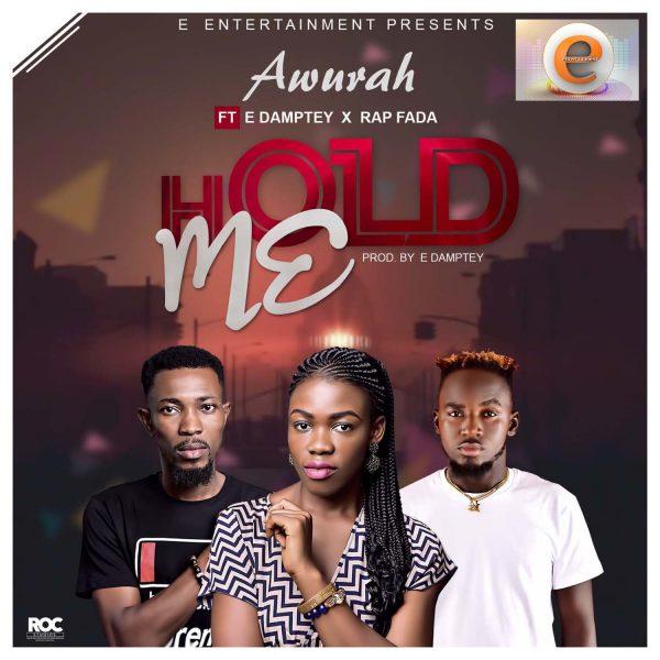 Awurah - Hold Me (Feat E. Damptey & Rap Fada)