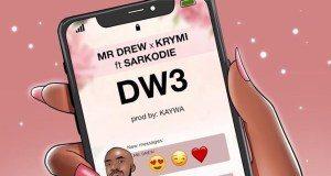 Mr Drew x Krymi - Dw3 (feat. Sarkodie)
