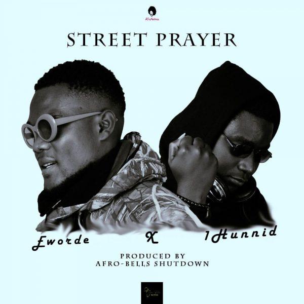 Eworde x 1Hunnid - Prayer (Prod by Afro-Bells Production)