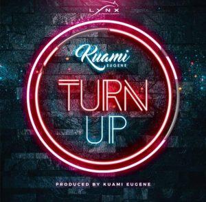 Kuami Eugene - Turn Up (Prod. by Kuami Eugene)