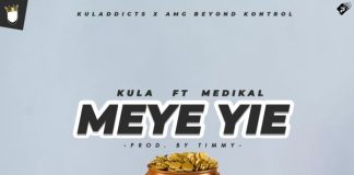Kula - Meye Yie ft. Medikal (Artwork)