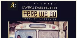 Kweku Darlington- Here We Go (Audio + Video)