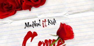 Medikal - Come Back (feat. Kidi) (Prod By MOG)