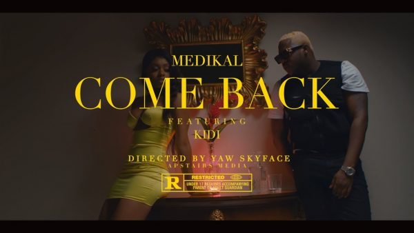 Medikal - Come Back (feat. KiDi) (Official Video)