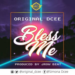 Original Dcee - Bless me (Prod. by J-row) (GhanaNdwom.net)