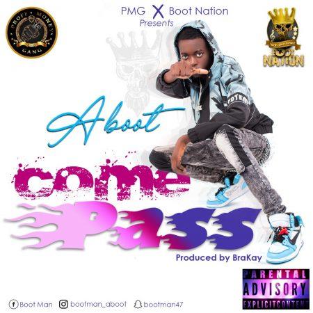 Aboot - Come Pass (Aye Half Cast Riddim) (Prod. by Bra Kay) (Ghanandwom.net)