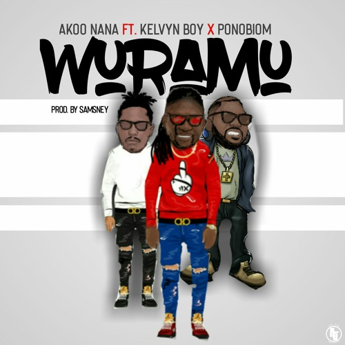 Akoo Nana - Wuramu (Feat. Kelvyn Boy and Yaa Pono) (Official Video)