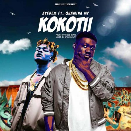 Ayesem - Kokotii (feat. Quamina MP) (Prod. By UndaBeat Mixed By WillisBeatz) (GhanaNdwom.net)