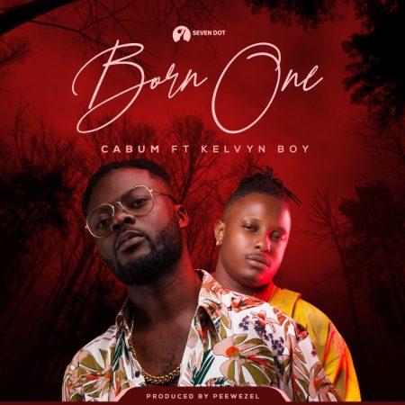 Cabum - Born One (feat Kelvyn Boy) (Prod by Peewezel) (GhanaNdwom.net)