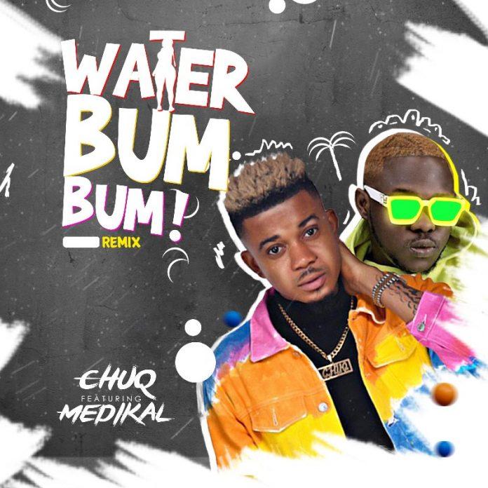 Chuq x Medikal - Water BumBum (Remix) (GhanaNdwom.net)