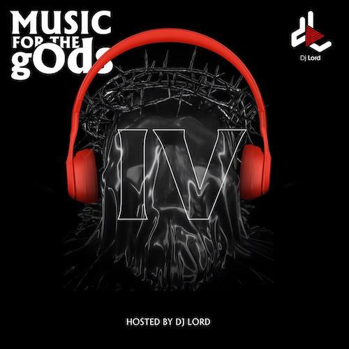 DJ Lord – Music For The gOds (EP. 4)