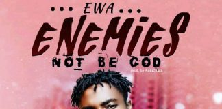 EWA - Enemies Not Be God (Prod By Kasapabeat)