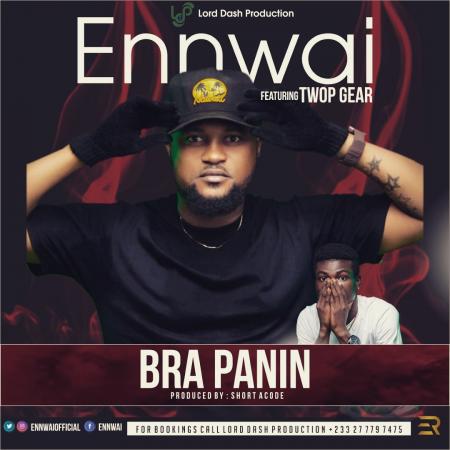 Ennwai - Bra Panin (feat Top Gear) (Prod By Short)