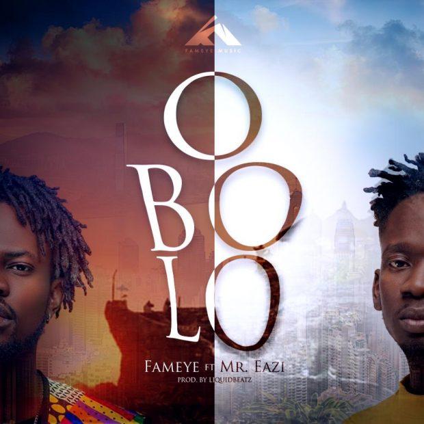 Fameye - Obolo (feat Mr Eazi) (Prod by Mr Eazi)