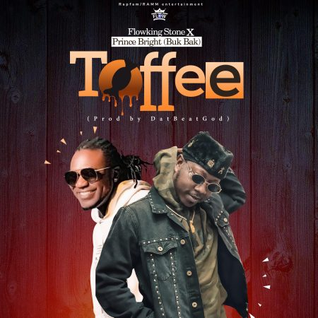 Flowking Stone - Toffee (feat. Prince Bright) (Prod By DatBeatGod)