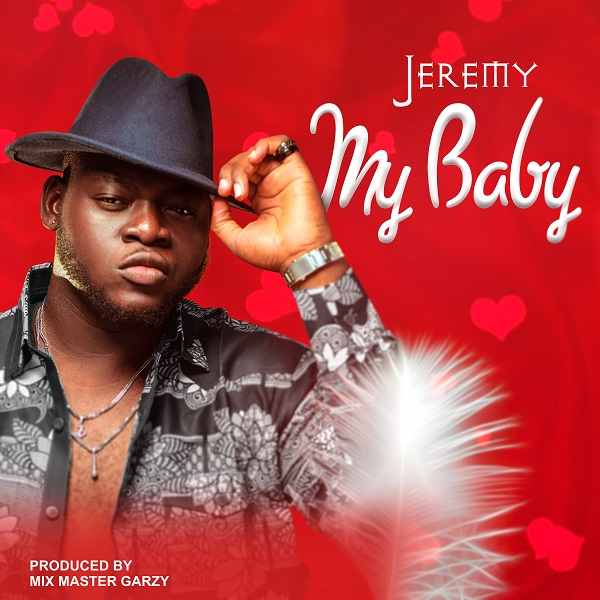 Jeremy - My Baby (Prod By Mix Master Garzy)