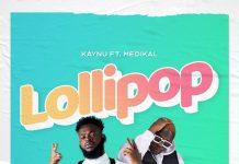 Kaynu - Lollipop (Feat. Medikal)