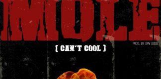 Kofi Mole - Mole (Can't Cool) (Prod. by Bpm Boss)