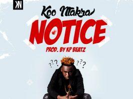 Koo Ntakra - NOTICE (Audio + Video)