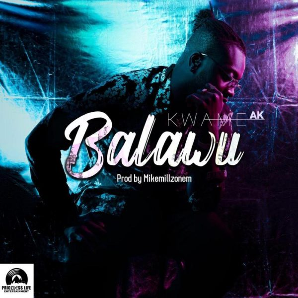 Kwame AK - Balawu (Prod. by MikeMillOnEm) (GhanaNdwom.net)