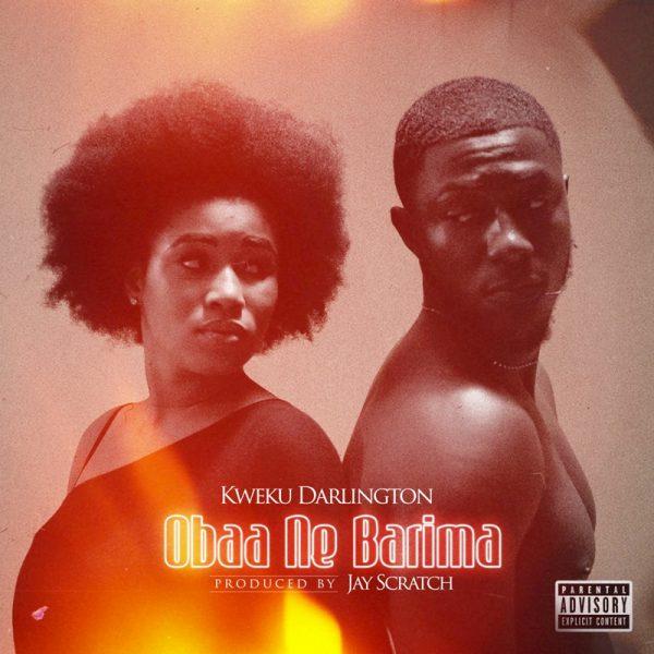 Kweku Darlington - Obaa Ne Barima (Prod by Jay Scratch)