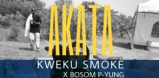 Kweku Smoke x Bosom P-Yung - Akata (Prod. by Phredxter) (GhanaNdwom.net)