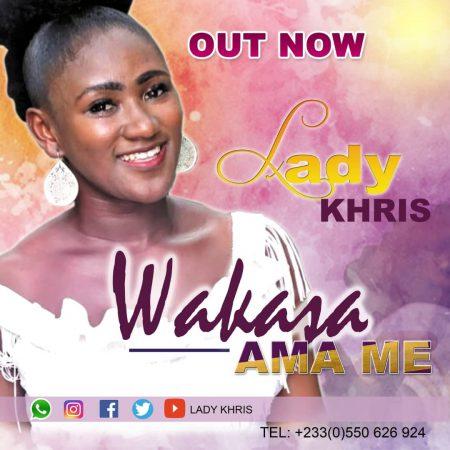 Lady Khris - Wakasa Ma Me (Prod. by mcVision) (GhanaNdwom.net)
