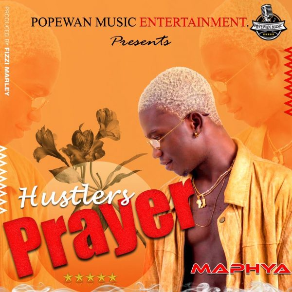 Maphya - Hustlers Prayer (Mixed by Fizzi Marley)