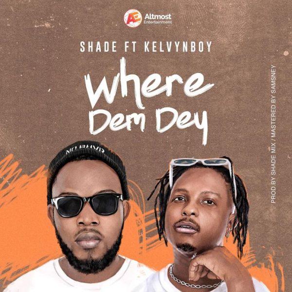 Shade ft Kelvynboy - Where dem dey (Cover)