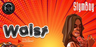 SlimBoy - Waist (Prod by Gizk Beatz)