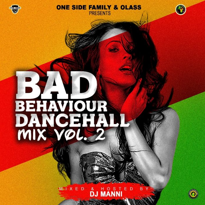 Dj Manni - Bad Behaviour Dancehall Mix Vol.2