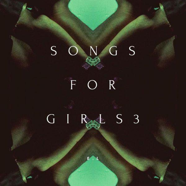 E.L - Songs For Girls 3