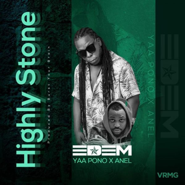 Edem - Highly Stone (Feat. Yaa Pono x Anel)