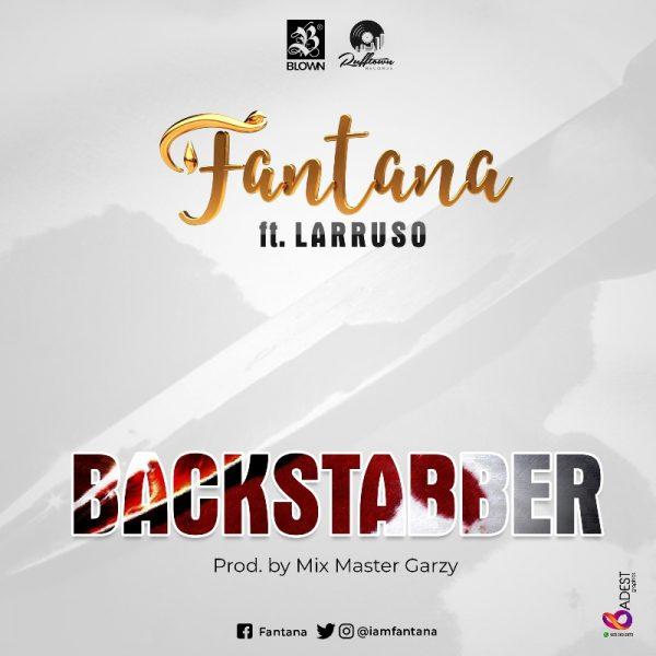 Fantana - Backstabber (Feat. Larruso) (Prod By Mix Master Garzy)