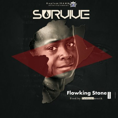 Flowking Stone - Survive (Prod By TubhaniMuzik)