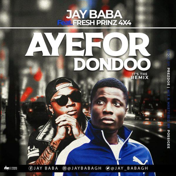 Jay Baba - Ayefor Dondo (Feat Fresh Prince) (Prod by Prezdoe Beatz)