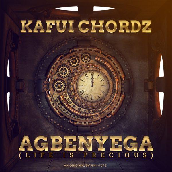 Kafui Chordz - Agbenyega (Life Is Precious)