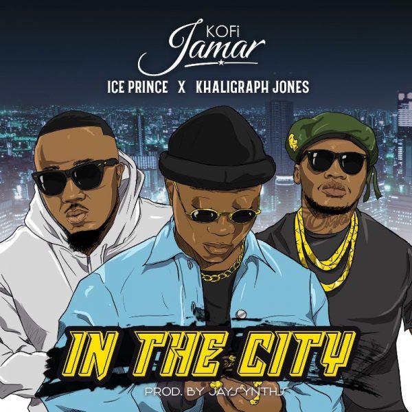Kofi Jamar x Ice Prince x Khaligraph Jones - In The City