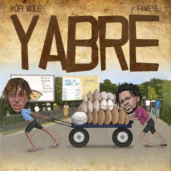 Kofi Mole - Yabre (Feat. Fameye)