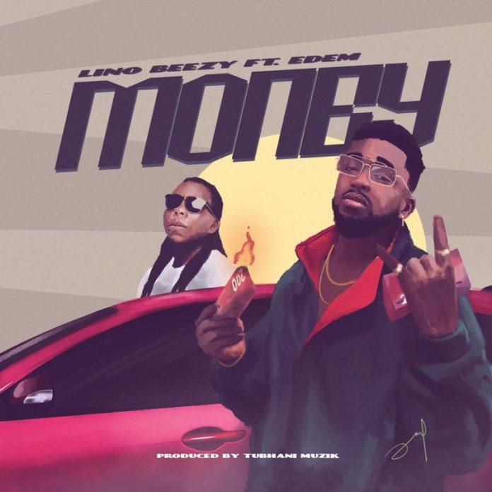 Lino Beezy - Money feat. Edem (Produced by TubhaniMuzik)